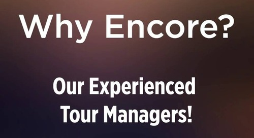 #WhyEncore? Our Experienced Tour Managers