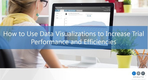 How to Visualize Data to Increase Trial Performance and Efficiencies