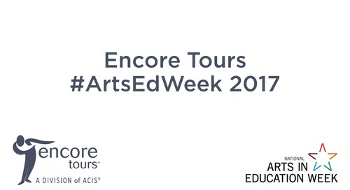 Encore Tours Arts Ed Week 2017