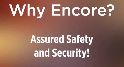 #WhyEncore? Assured Safety and Security