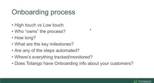 Onboarding - Leverage Totango to Operationalize, Track, and Alert