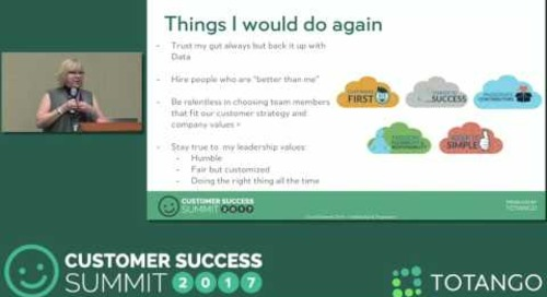 [Track 3] Building a Customer Success Organization All Over Again - Customer Success Summit 2017