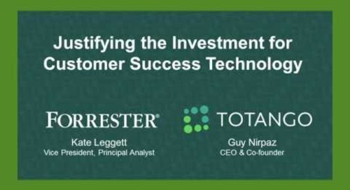 Justifying the Investment for Customer Success Technology