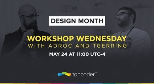 Workshop Wednesday #3 for Designers w/ Topcoder Admins Adroc and TGerring