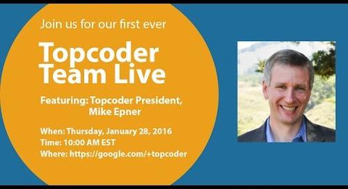 Topcoder Team Live ft. Mike Epner - President of Topcoder