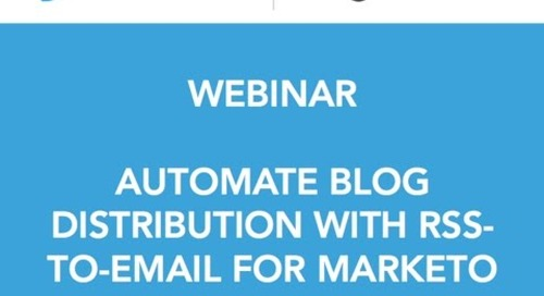 Automate Blog Distribution with RSS-to-Email for Marketo