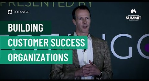 Building Customer Success Organizations - Customer Success Summit 2017