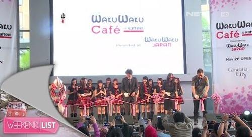 Weekend List - WakuWaku Cafe, Gandaria City