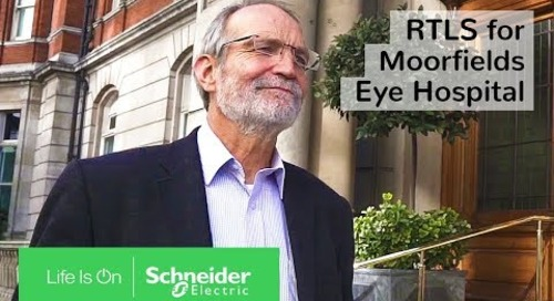 IoT Enabled EcoStruxure™ for Healthcare Ensures Reliability for Moorfields Eye Hospital