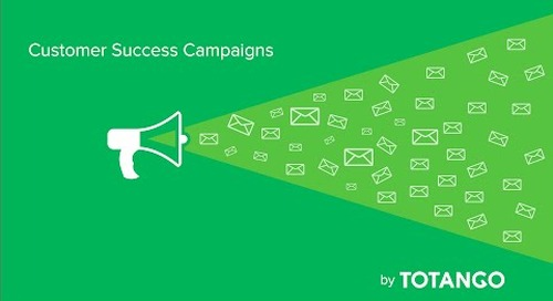 Introducing Customer Success Campaigns by Totango