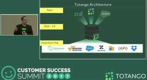 [TRACK 2] Under the Hood of Totango's Award Winning Technology - Customer Success Summit 2017