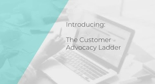 Introducing The Customer Advocacy Ladder