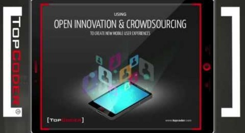 Creating Innovative Mobile UI/UX through Crowdsourcing and Open Innovation - TopCoder Webinar Series