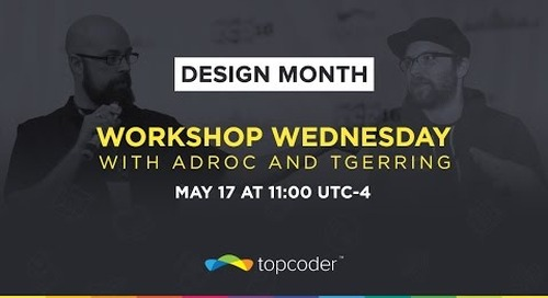 Workshop Wednesday #2 for Designers w/ Topcoder Admins Adroc and TGerring