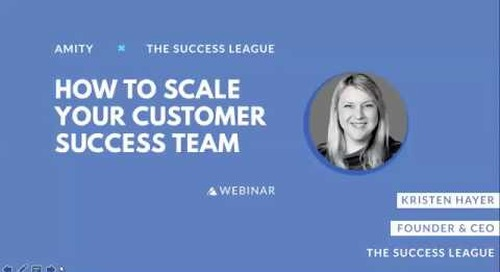 How to Scale Your Customer Success Team