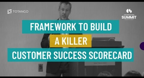 Framework to Build a Killer Customer Success Scorecard - Customer Success Summit 2015
