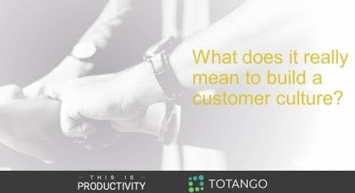 What it Really Means to Build a Customer Culture