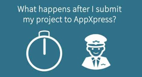 What Happens After I Submit My Project to AppXpress?