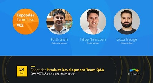 Topcoder Team Live Ft. Product Development Team