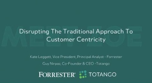 Forrester Guest Webinar: Disrupting the Traditional Approach To Customer Centricity