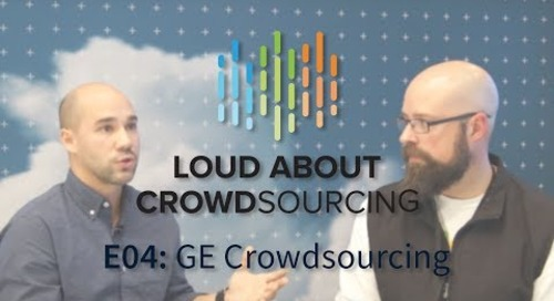 Loud about Crowdsourcing - E04 - Ryan Leveille & Adam Morehead on GE Crowdsourcing