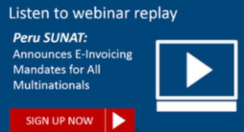 [Webinar Replay] Peru SUNAT Announces E-Invoicing Mandate for All Multinationals