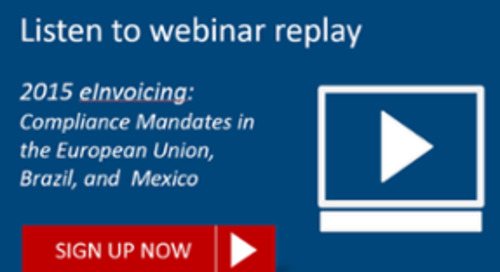 [REPLAY] 2015 eInvoicing Compliance Mandates in the European Union, Brazil, and Mexico