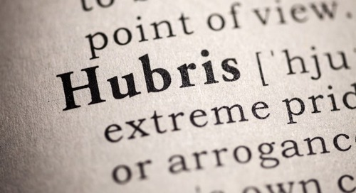 Gut Check: Have You Succumbed to Hubris?
