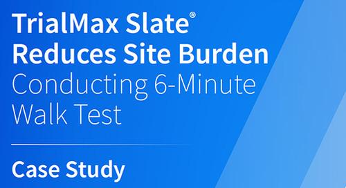TrialMax Slate Reduces Site Burden Conducting 6-Minute Walk Test