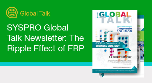 SYSPRO Global Talk Newsletter: The Ripple Effect of ERP