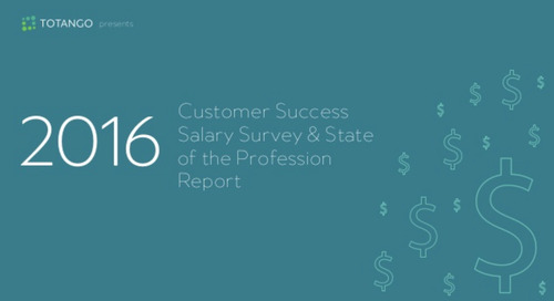 2016 Customer Success Salary Survey & State of the Profession Report
