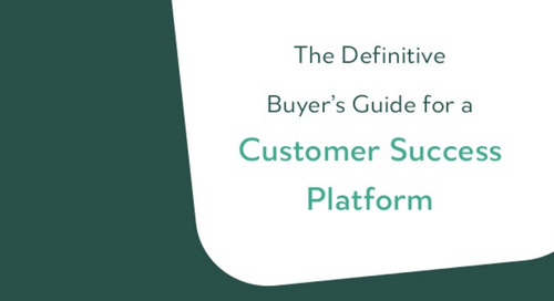 The Definitive Guide to Buying a Customer Success Platform