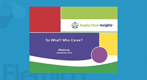 """""""The Journey Towards Supply Chain Excellence - So What? Who Cares?"""" - Supply Chain Insights Webinar"""