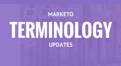 Updates to Marketo Terminology: Here's What You Need to Know