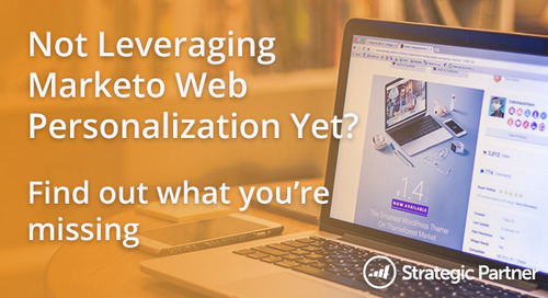 Webinar: Not Leveraging Marketo Web Personalization Yet? Find Out What You're Missing