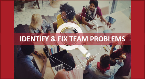 Here's a Quick Way to Identify & Fix Team Problems