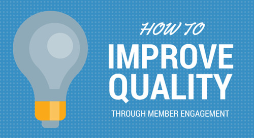 How to Improve Quality through Member Engagement