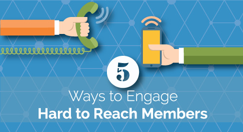5 Ways to Engage Hard to Reach Members