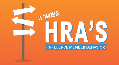 3 Ways Health Risk Assessments (HRA's) Influence Member Behavior