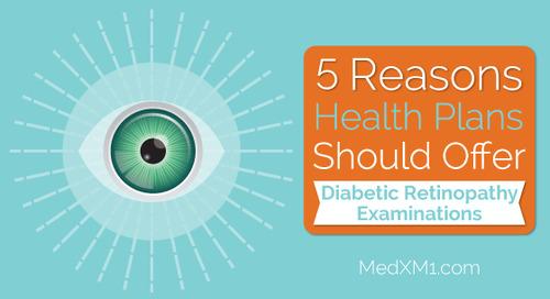 5 Reasons Health Plans Should Offer Diabetic Retinopathy Examinations