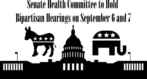 Healthcare Industry News: Senate Health Committee to Hold Bipartisan Hearings September 6th and 7th