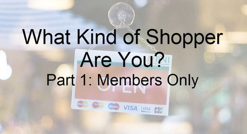 What Kind of Shopper Are You? Part 1: Members Only