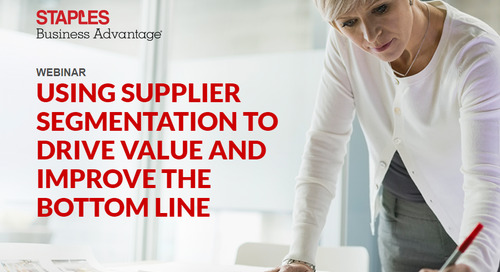 Using Supplier Segmentation to Drive Value and Improve the Bottom Line