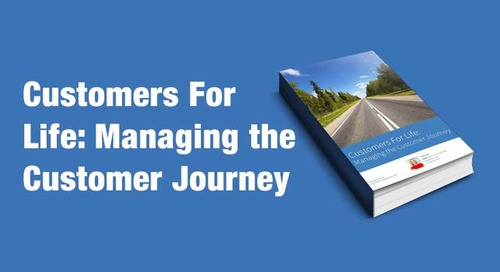 Customers For Life: Managing the Customer Journey