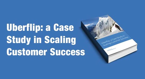 Uberflip: a Case Study in Scaling Customer Success