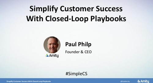 Simplify Customer Success With Closed-Loop Playbooks Recording