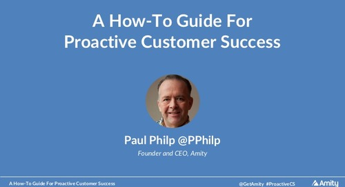 A How-To Guide For Proactive Customer Success Webinar Slides