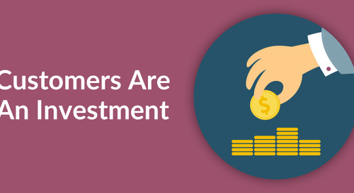 Customers Are An Investment