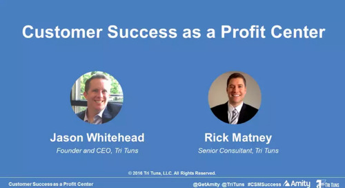 Customer Success as a Profit Center Webinar Recording