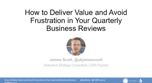 How to Deliver Value and Avoid Frustration in Your Quarterly Business Reviews Webinar Recording